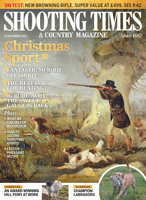 Shooting Times & Country - 23 December 2015