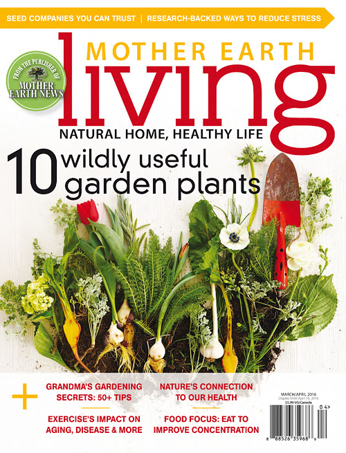 Mother Earth Living - March/April 2016