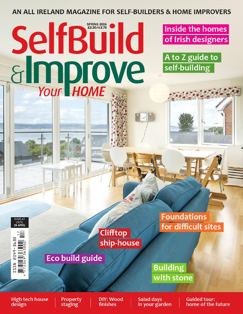Self Build & Improve Your Home - Spring 2016