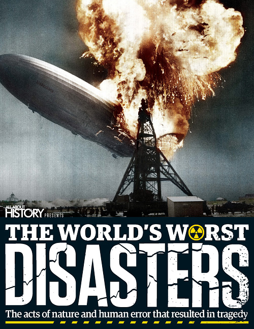 All About History - The World's Worst Disasters