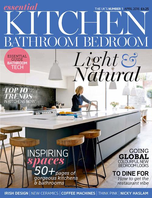 Essential Kitchen Bathroom Bedroom April 2016