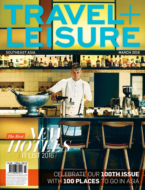 Travel + Leisure Southeast Asia - March 2016