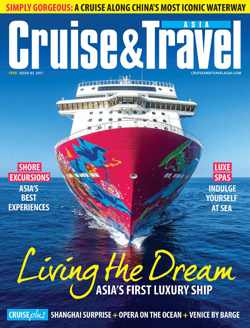 Cruise & Travel Asia - Issue 3, 2017