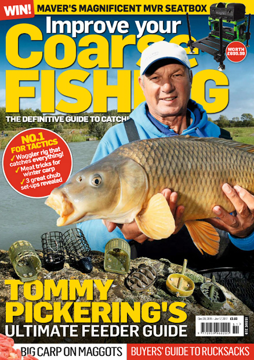 Improve Your Coarse Fishing - Issue 319, 2016