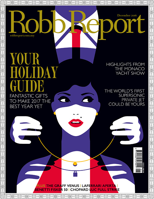 Robb Report Malaysia - December 2016