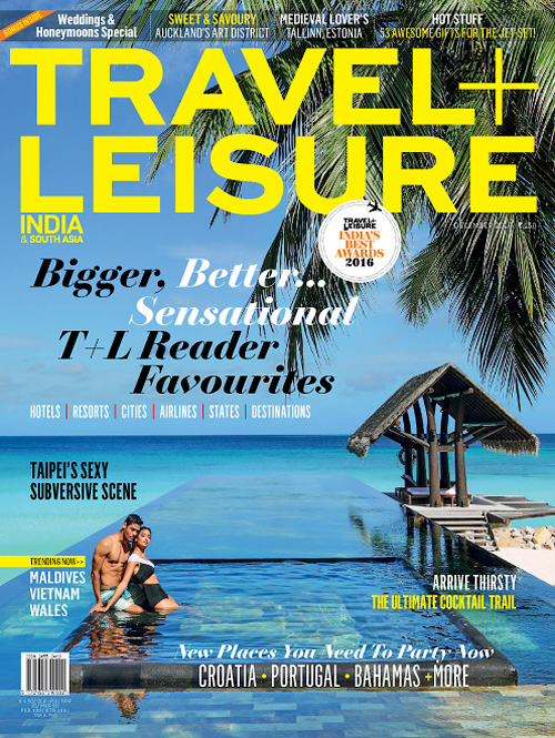 Travel + Leisure India & South Asia - December 2016