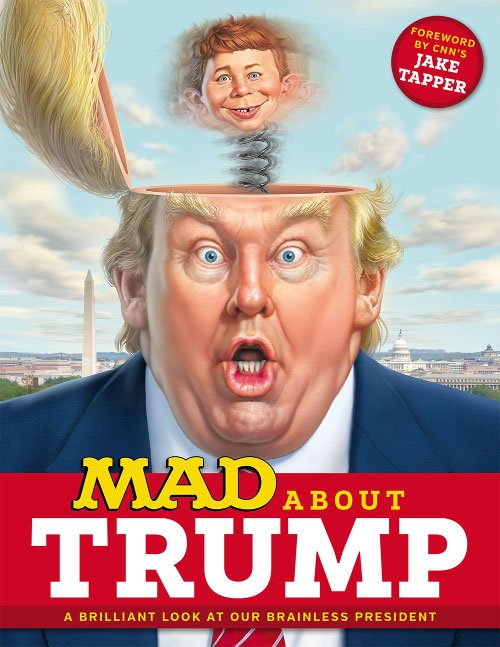 MAD Magazine - MAD About Trump: A Brilliant Look at Our Brainless President (2017)