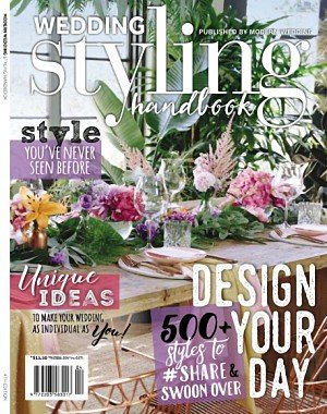 Modern Wedding Styling Handbook - Issue 4 2017