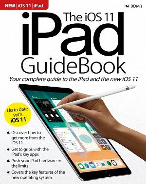 The iOS 11 iPad GuideBook (2017)