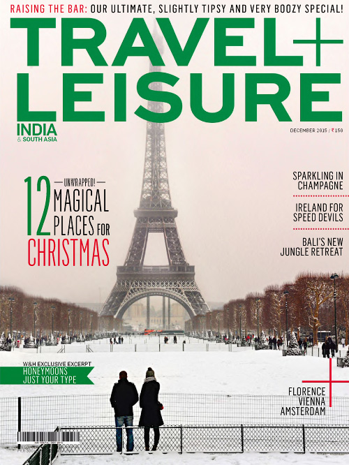 Travel + Leisure India & South Asia - December 2015