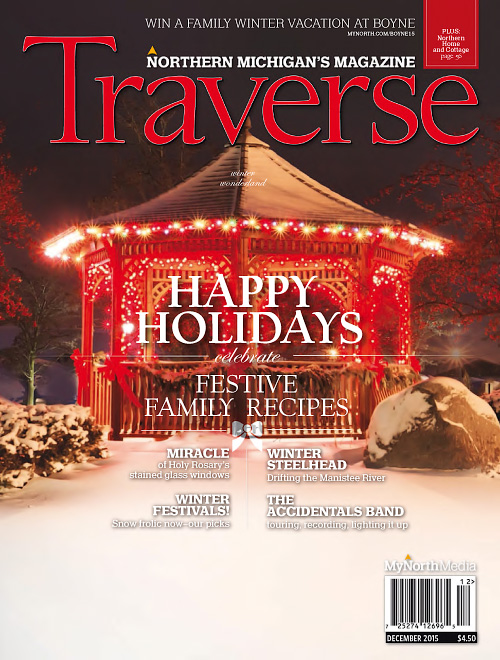 Traverse, Northern Michigan's Magazine - December 2015