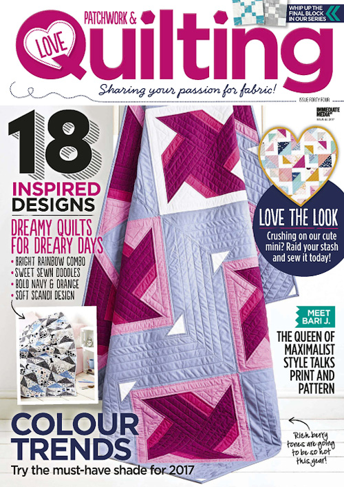 Love Patchwork & Quilting - Issue 44, 2017