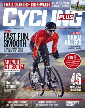 Cycling Plus UK - February 2018