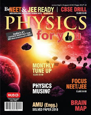Physics For You - August 2018