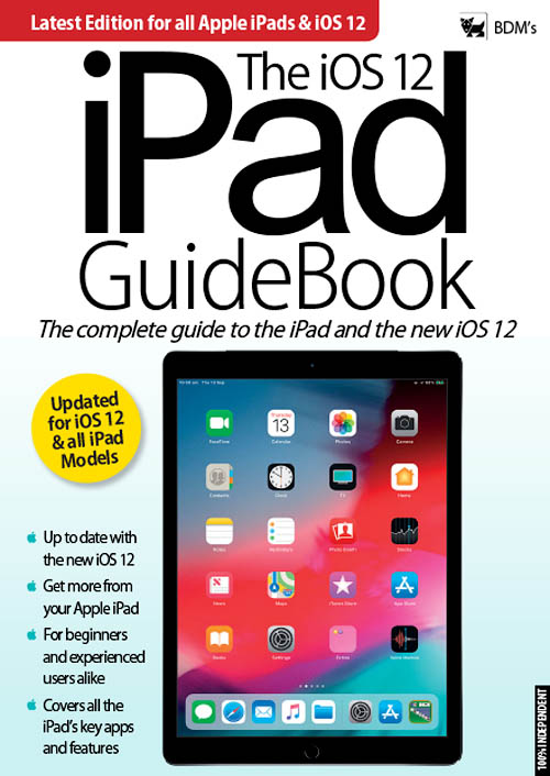 Essential iPhone & iPad Magazine - iOS 12 iPad Guide 2018