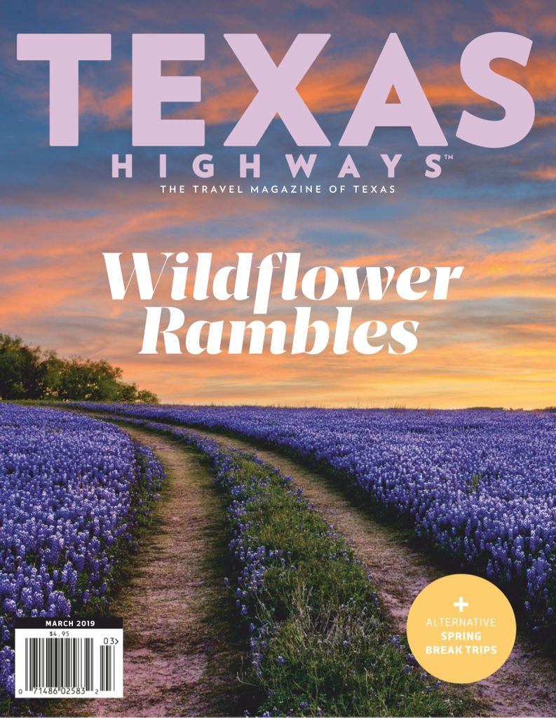 Texas Highways - March 2019