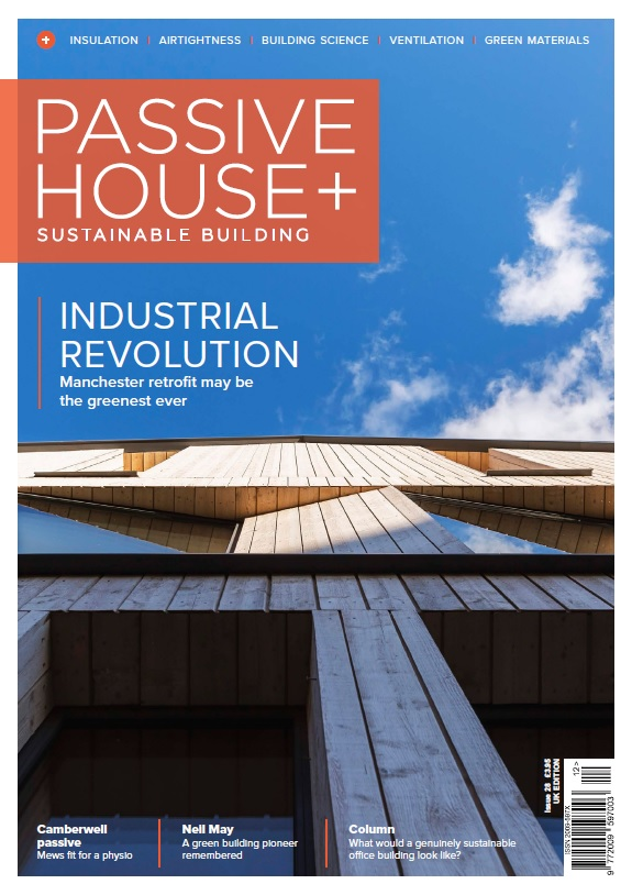 Passive House+ UK - Issue 28 2019
